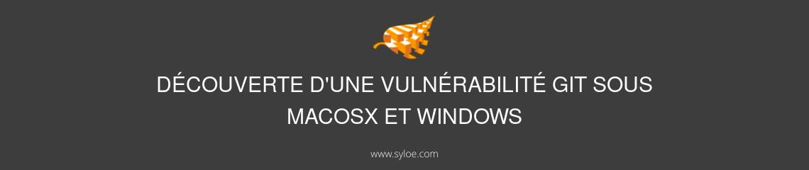 decouverted une vulnerabilite git sous macosx et windows