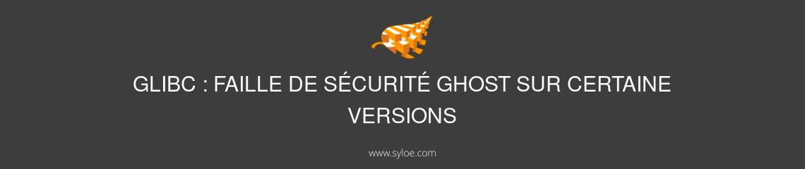 glibc faille de securite ghost sur certaine versions