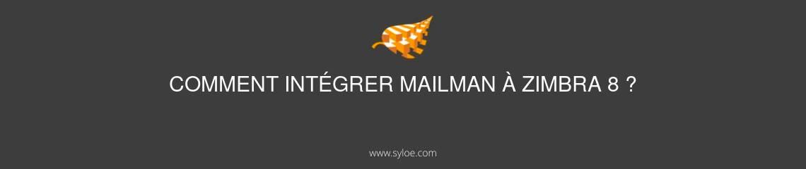 comment integrer mailman a zimbra 8