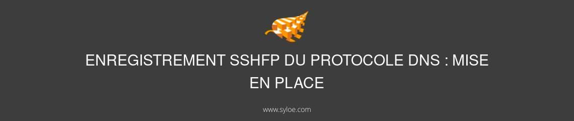 enregistrement sshfp du protocole dns mise en place