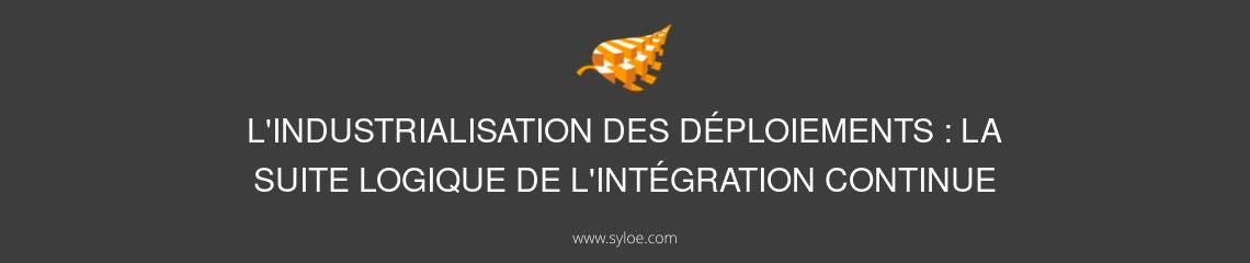 l_industrialisation-des-deploiementsla suite logique de l integration continue