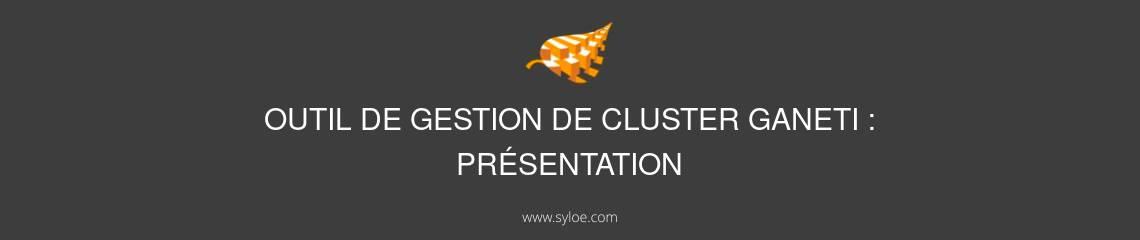 présentation outil de gestion de cluster ganeti