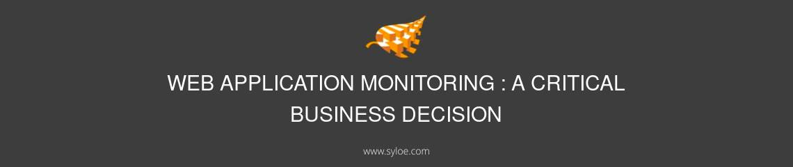 web application monitoring a critical business decision