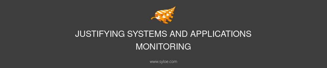 justifying systems and applications monitoring