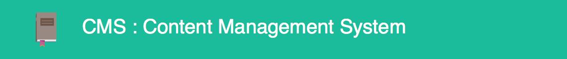 CMS - Content management system - Glossaire Syloé