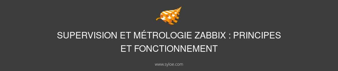 Supervision metrologie zabbix principes fonctionnement