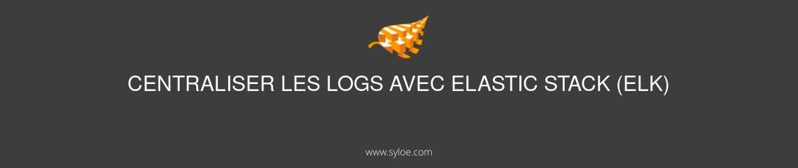 Centraliser logs elastic stack elk