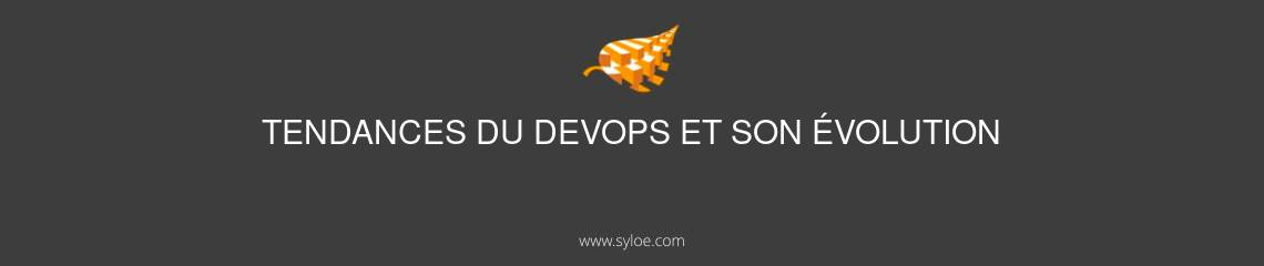 Tendances du Devops evolution
