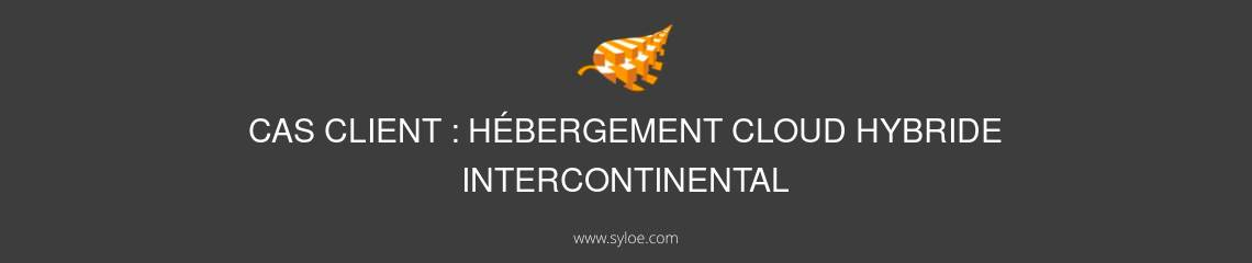 hebergment cloud hybride intercontinental