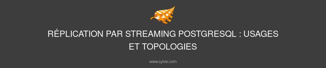 réplication par streaming postgresql