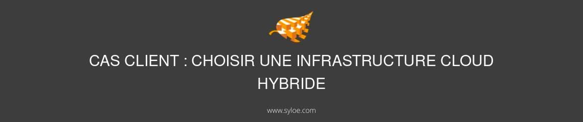 Choisir une infrastructure cloud hybride