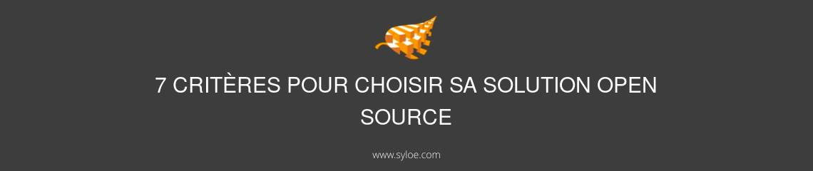 critères pour choisir sa solution open source