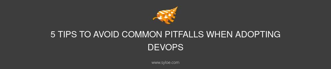 avoid common pitfalls when adopting DevOps