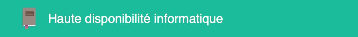 haute disponibilité informatique - Glossaire Syloe