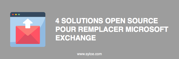 solutions open source pour remplace microsoft exchange - Syloe blog