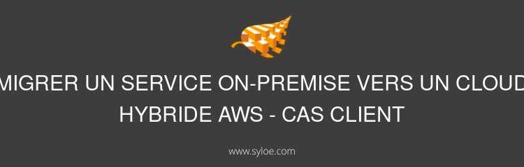 migration on premise vers un cloud hybride AWS