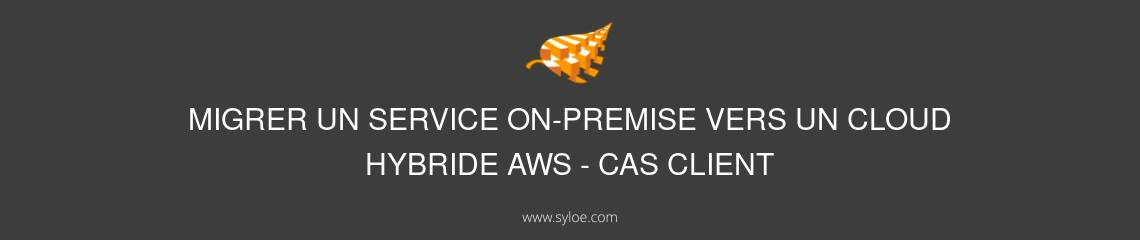 migration on premise vers un cloud hybride AWS