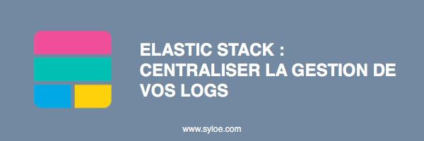 centraliser logs avec elastic stack