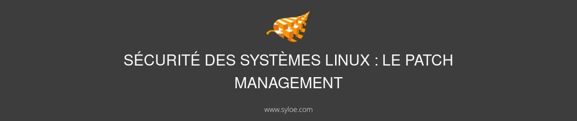 Sécurité des systèmes Linux - patch management