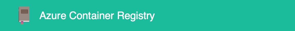 Azure Container Registry image une